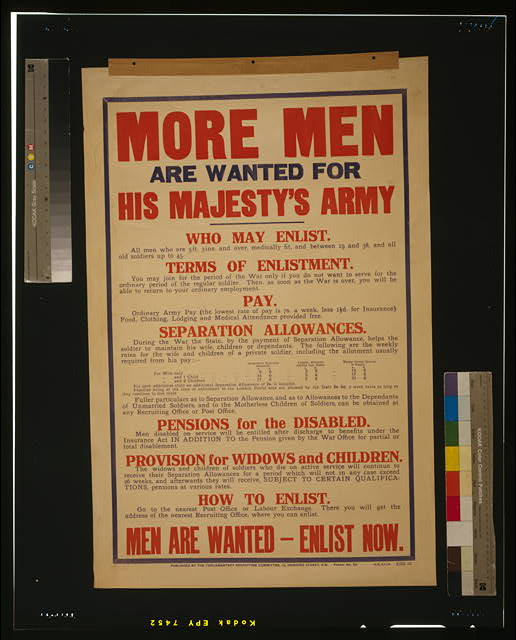 More men are wanted for his majesty's army [...] Men are wanted - enlist now