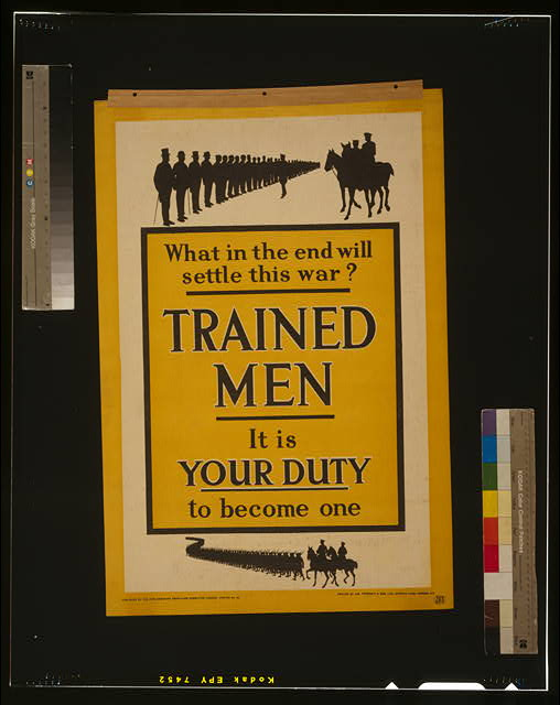 What in the end will settle this war? Trained men. It is your duty to become one
