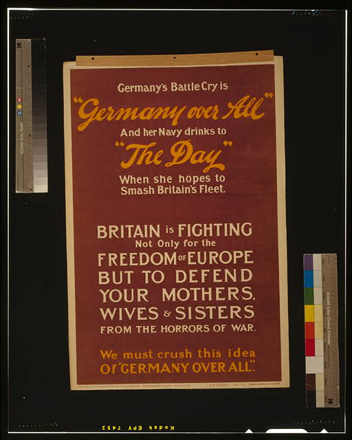 "Germany's battle cry is ""Germany over all"" and her Navy drinks to ""the day"" when she hopes to smash Britain's fleet [...] We must crush this idea of ""Germany over all"""