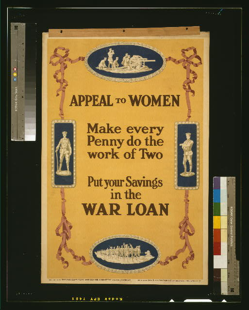 Appeal to women. Make every penny do the work of two. Put your savings in the war loan