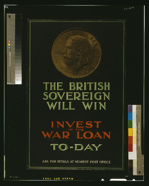 The British sovereign will win. Invest in the war loan to-day