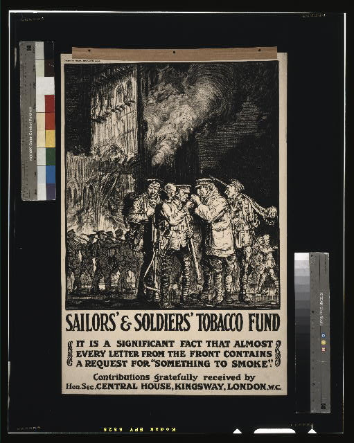 "Sailors' & Soldiers' Tobacco Fund. It is a significant fact that almost every letter from the front contains a request for ""something to smoke"""