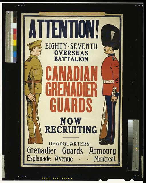Attention! ... Canadian Grenadier Guards now recruiting