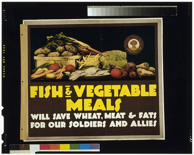 Fish & vegetable meals will save wheat, meat & fats for our soldiers and allies