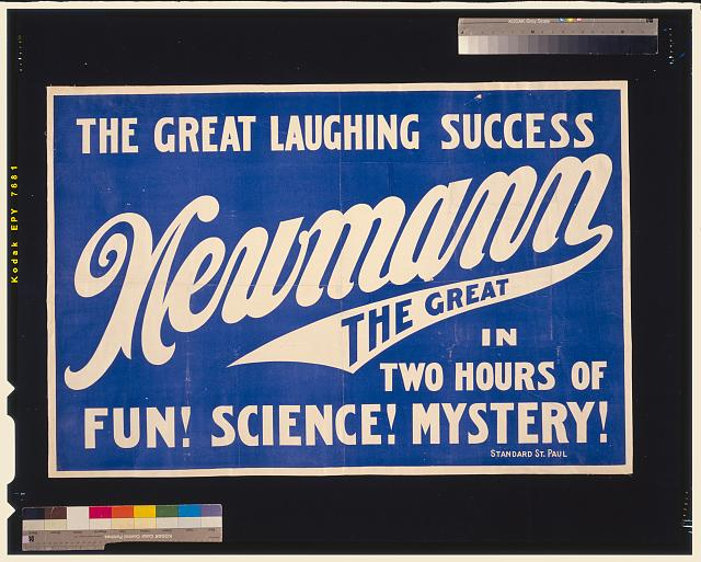 The great laughing success, Newmann the Great in two hours of fun! science! mystery!