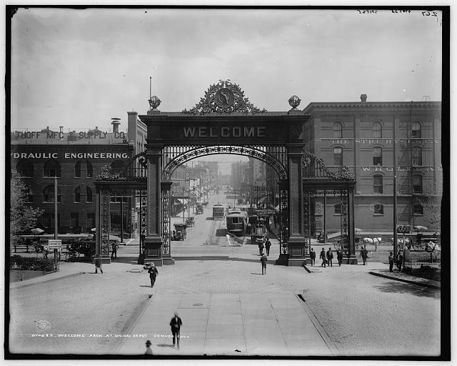 Welcome arch at Union Depot, Denver, Colo.
