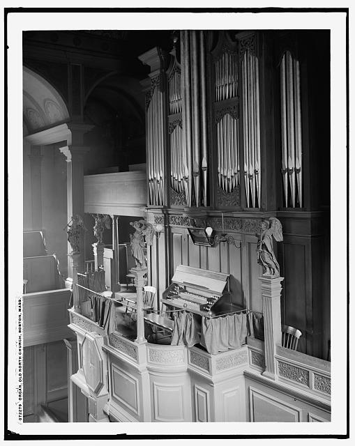Organ, Old North Church [i.e. Christ Church], Boston, Mass.