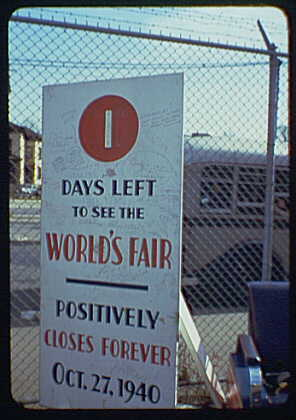 World's Fair. Sign announcing fair closing date of 1940 Oct. 7