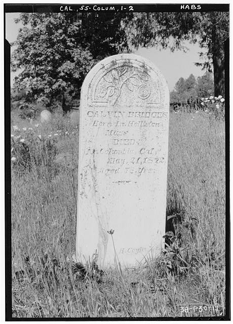 2.  Historic American Buildings Survey Roger Sturtevant, Photographer Apr. 5, 1934 CALVIN BRIDGES MOUNTAIN VIEW CEMETERY, COLUMBIA - Grave Stones, Mountain View Cemetery, Bigler Street, Columbia, Tuolumne County, CA
