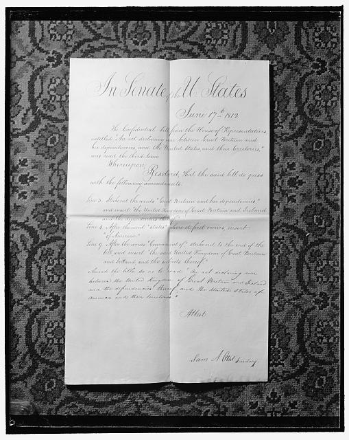 Historical records found in Capitol. The finished bill [of 1812] declaring a state of war existing between the United States and Great Britain after it was returned from the Senate to the House as a 'Confidential Bill' and changed to read 'the United Kingdom of Great Britain and Ireland and the dependencies thereof'. This bill was thought to have been burned when the British burned the Capitol in 1814, 1/23/39