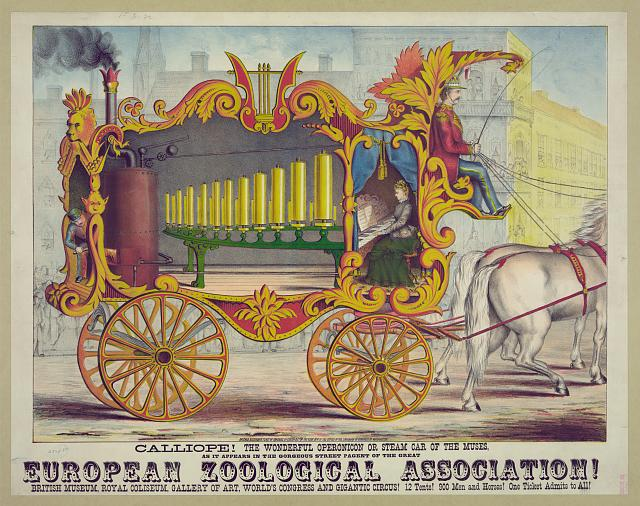 Calliope! The wonderful Operonicon or Steam Car of the Muses, as it appears in the gorgeous street pagent [sic] of the Great European Zoological Association! ...