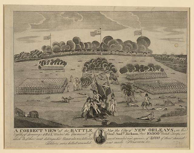 A correct view of the battle near the city of New Orleans, on the eighth of January 1815, under the command of Genl. Andw. Jackson, over 10,000 British troops, in which 3 of their most distinguished generals were killed, & several wounded and upwards of 3,000 of their choisest soldiers were killed, wounded, and made prisoners, &c.