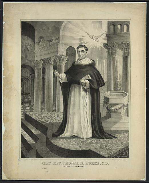 Very Rev. Thomas N. Burke, O.P. - the great patriot & Dominican