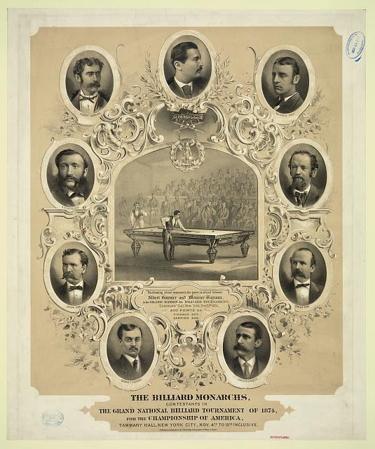 The billiard monarchs, contestants in the grand national billiard tournament of 1874, for the championship of America