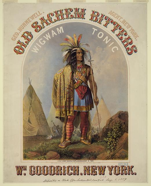 Old Sachem bitters - wigwam tonic - Wm. Goodrich, New York Geo. Hunnewell, agent, New York /