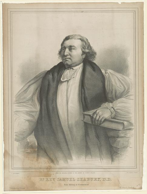 Rt. Rev. Samuel Seabury, D.D. First Bishop of Connecticut