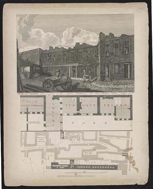 Ludgate prison, with a plan of the London workhouse Sir Paul Pindar's house, lodge