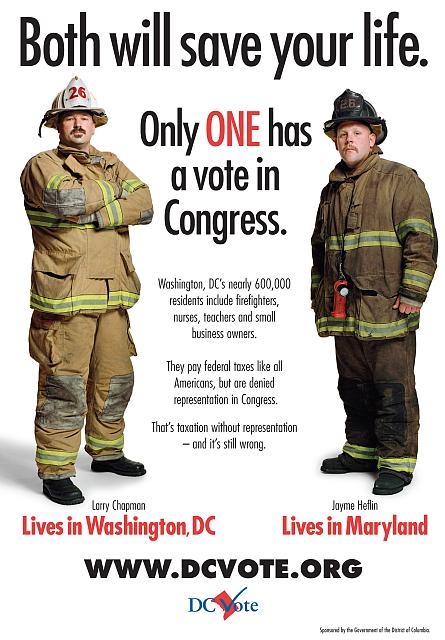 Both will save your life. Only one has a vote in Congress Washington, DC's nearly 600,000 residents include firefighters, nurses, teachers and small business owners. They pay federal taxes like all Americans, but are denied representation in Congress. That's taxation without representation - and it's still wrong /