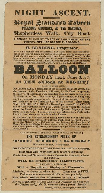 Night ascent. Royal Standard Tavern, pleasure grounds & tea gardens ... H. Brading, Proprietor ... has, at the solicitation of several scientific gentlemen, prevailed on Mr. Gypson, who will ... make an experimental trip, in the Royal Standard balloon, on Monday next, June 3, at ten o'clock at night! ...