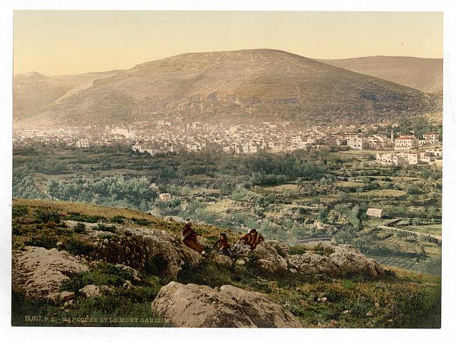[Napulus and Mount Gerizim, Napulus, Holy Land, (i.e., Nablus, West Bank)]