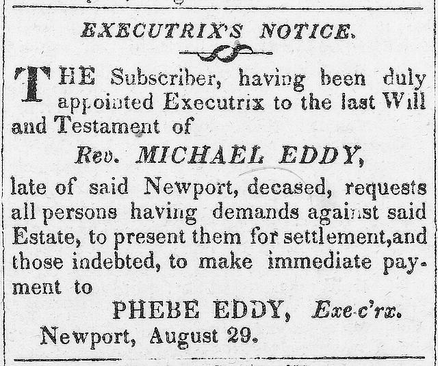 [Executrix notice for Rev. Michael Eddy, deceased, Phebe Eddy, Exect'rx]