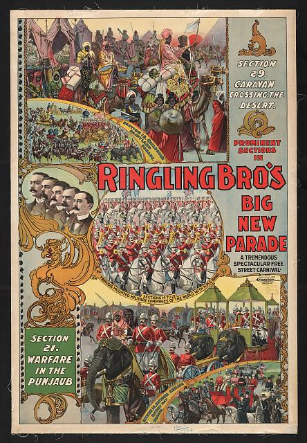 Prominent sections in Ringling Bro&#39;s. big new parade. A tremendous spectacular free street carnival