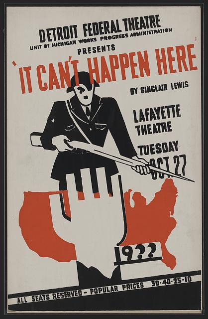 "Detroit Federal Theatre Unit of Michigan Works Progress Administration presents ""It can't happen here"" by Sinclair Lewis"