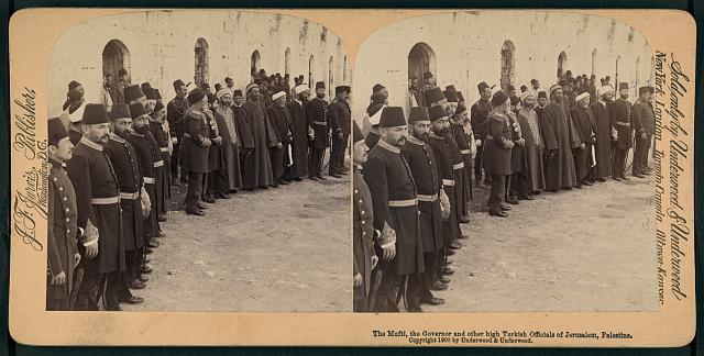 The Mufti, the Governor and other high Turkish officials of Jerusalem, Palestine