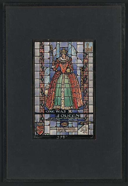 [Design drawing for stained glass window with text: One Was a Queen and Elizabeth I]