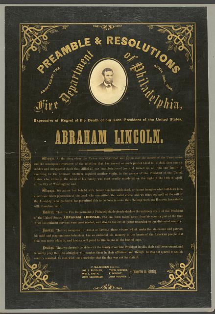 Preamble & resolutions adopted by the Fire Department of Philadelphia, April 20th, 1865, expressive of regret of the death of our late President of the United States, Abraham Lincoln