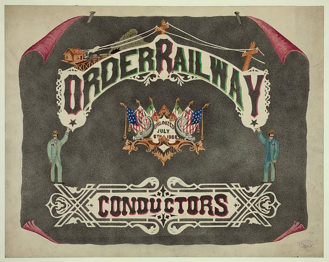 Order Railway Conductors, organized July 6, 1868