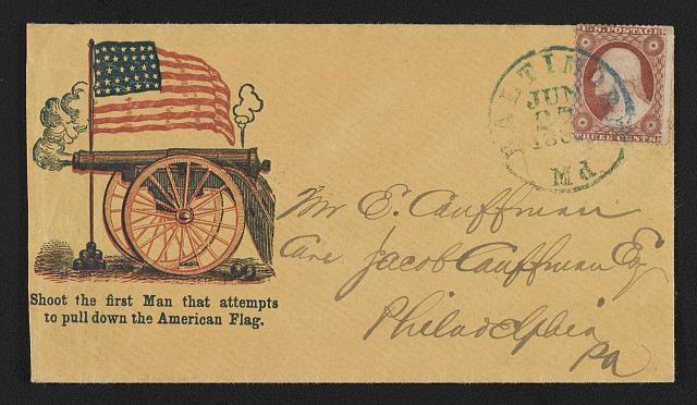 "[Civil War envelope showing American flag and cannon with message ""Shoot the first man that attempts to pull down the American flag""]"