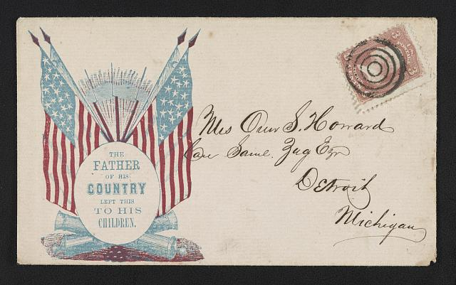 "[Civil War envelope showing American flags, rifles, and cannons with message ""The father of his country left this to his children""]"