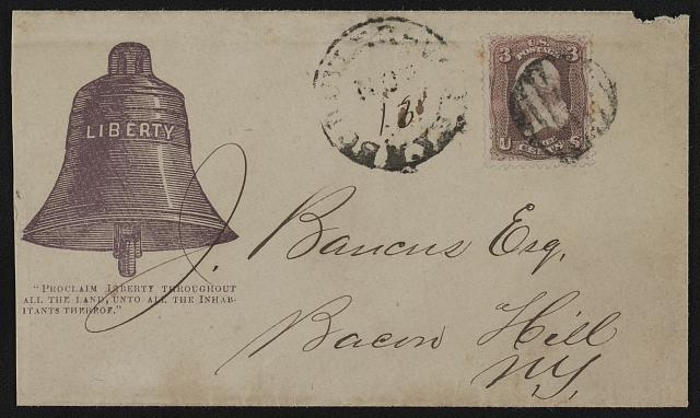 "[Civil War envelope showing Liberty Bell with message ""Proclaim liberty throughout all the land, unto all the inhabitants thereof""]"