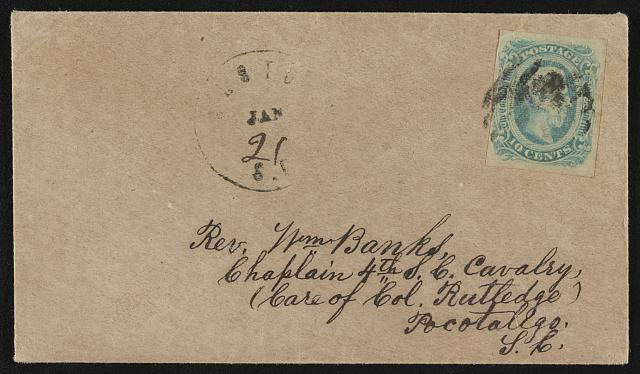 [Envelope addressed to Rev. Wm. Banks, Chaplain 4th S.C. Cavalry, (care of Col. Rutledge), Pocotaligo, S.C.; postmarked [Charl]esto[n], S.C.]