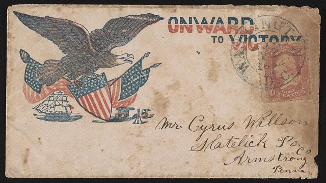 "[Civil War envelope showing eagle with American flags and shield above sailing ship, cannon, tent, and drum with message ""Onward to Victory""]"