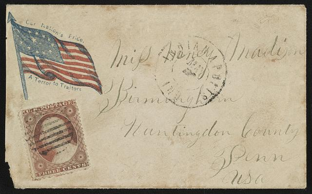"[Civil War envelope showing American flag with message ""Our nation's pride. A terror to traitors""]"