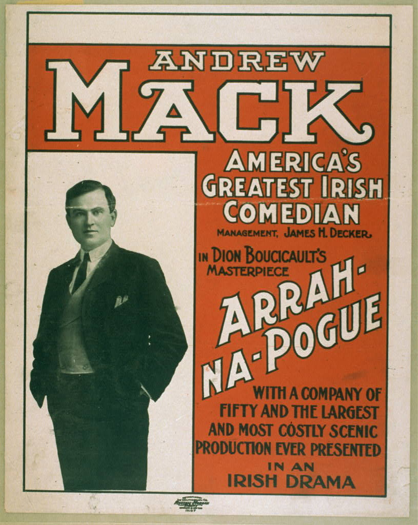 Andrew Mack, America's greatest Irish comedian in Dion Boucicault's masterpiece, Arrah-Na-Pogue