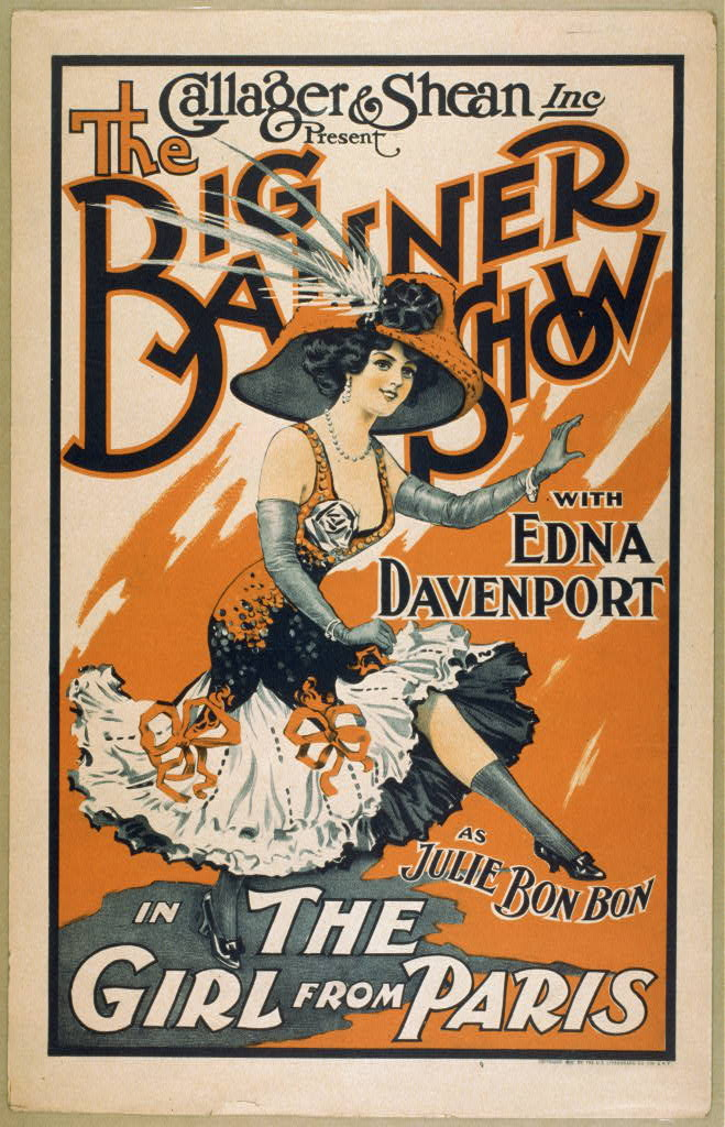 Callager & Shean, Inc. present The big banner show with Edna Davenport as Julie Bonbon in The girl from Paris
