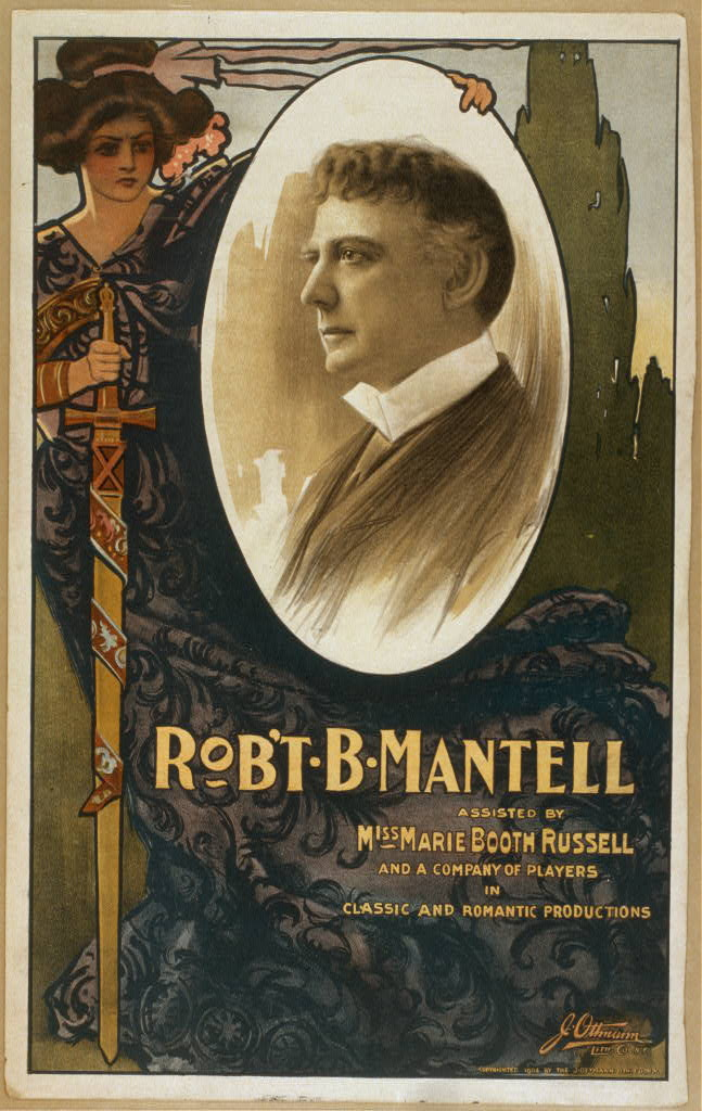 Rob't B. Mantell assisted by Miss Marie Booth Russell and a company of players in classic and romantic productions.