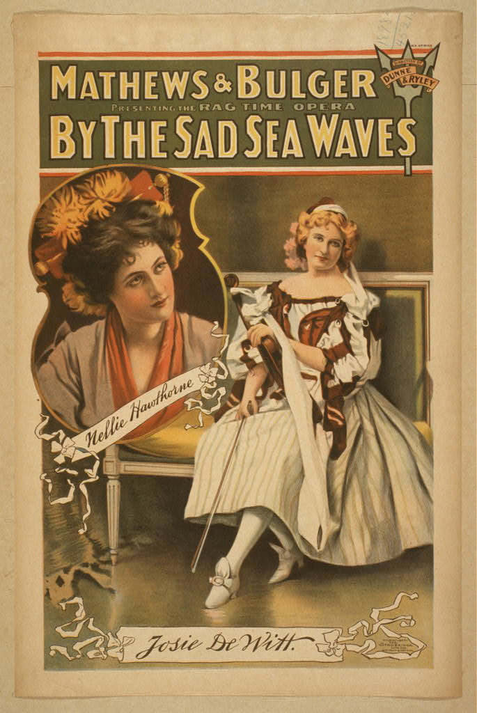 Mathews & Bulger presenting rag time opera, By the sad sea waves