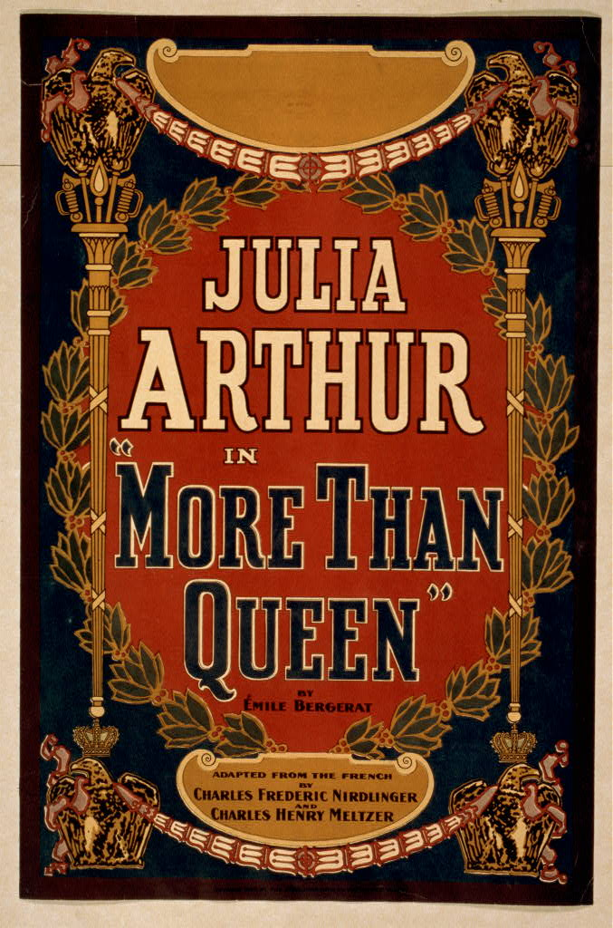 Julia Arthur in More than queen by Émile Bergerat.