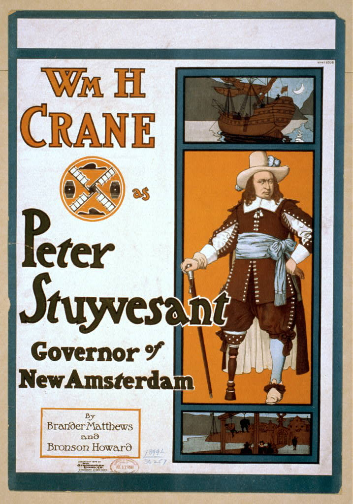 Wm. H. Crane as Peter Stuyvesant, Governor of New Amsterdam by Brander Matthews & Bronson Howard.