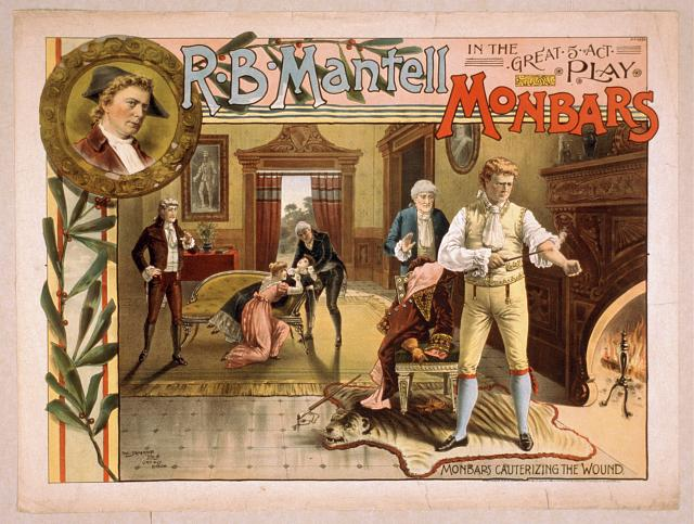 R.B. Mantell in the great 5 act play, Monbars
