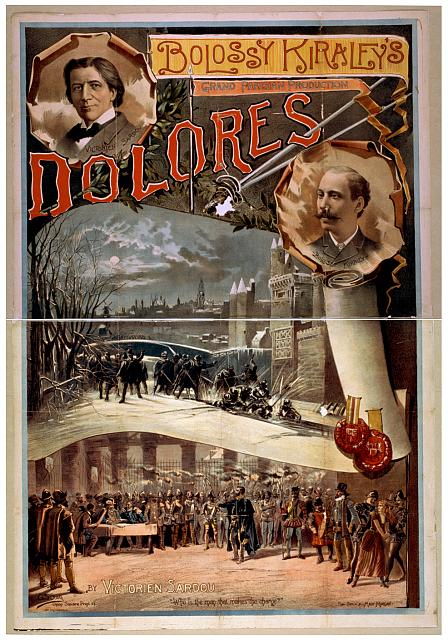 Bolossy Kiralfy's grand Parisian production, Dolores by Victorien Sardou.