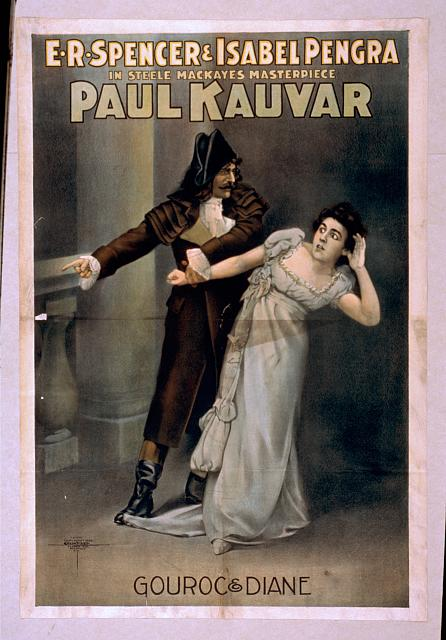 E.R. Spencer & Isabel Pengra in Steele MacKaye's masterpiece, Paul Kauvar